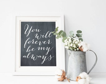 You Will Forever Be My Always Chalkboard Printable Sign, Wedding Sign Modern Calligraphy Digital Wall Art Template, Instant Download, 8x10