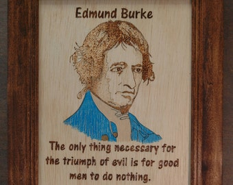 Edmund Burke - wood burned portrait and quote