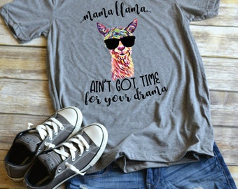 Mama Llama Ain't Got Time for Your Drama - shirt, t-shirt, mom shirt