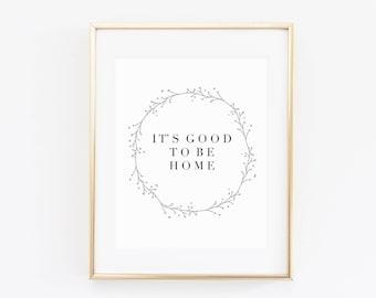 It's Good To Be Home Print, Home Sweet Home, Housewarming Gift, Farmhouse Decor, Winter Home Decor, 8x10