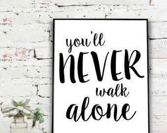 Instant Download Printable Art, You'll Never Walk Alone Print | Joshua 1:9  {DIGITAL PRINT}