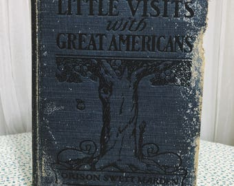 RARE 1905 Little Visits with Great Americans by Orison Swett Marden