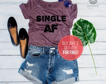 Valentines Day Shirt Women, Single AF Shirt, Single AF Valentines Day Shirt, Valentines Day Single AF Shirt, Single af t-shirt, Single shirt