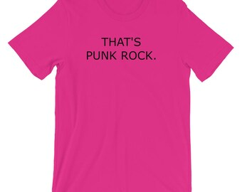 That's Punk Rock Short-Sleeve Unisex T-Shirt Black Print
