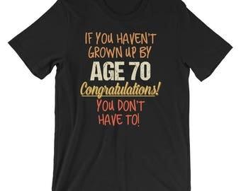 70th Birthday Gift, Funny Sayings Shirt, 70th Birthday Shirt, Age 70, 70th, Birthday, Shirts for Men, Shirts for Women, Birthday Gift, Gift