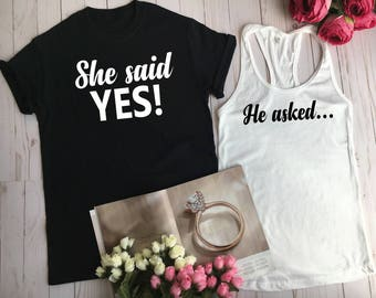 She said yes shirts, Engagement Gift, I said yes, He asked, Shirts Weeding Engaged, Engagement shirt, Wife Shirt, Hubby Shirt, Clothing C 4
