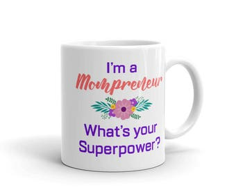 I'm a Mompreneur What's your Superpower, Mothers day gift, Mompreneur, Mompreneur Gift, Gift For Mom, Mom Life Gift, Funny Entrepreneur Gift