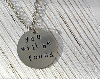 You Will Be Found Dear Evan Hansen Hand Stamped Necklace