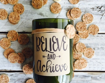 Believe and Achieve...Candles made out of recycled wine bottles