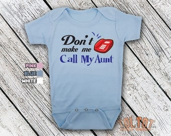 Bodysuit or Toddler Shirt, Don't Make Me Call My Aunt, Baby Bodysuit, Baby Shower Gift, Girls, Boys