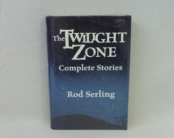 1990 The Twilight Zone: Complete Stories - Rod Serling - 19 Story Versions of Classic Episodes - Vintage SciFi Science Fiction Fantasy Book