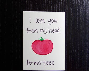 I Love You From My Head To-ma-toes Card w/ Envelope | Pun Card | Punny Card | Love Card