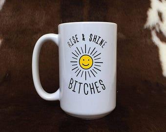 Funny coffee mug, Rise and Shine mug, gift item, coffee mug, gift for her,