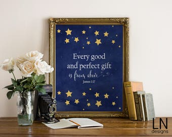 Instant  'Every good & perfect gift is from above' James 1:17  Wall Art Nursery Art Scripture Printrable