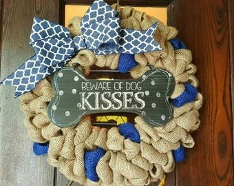 Dog Wreath, Beware of Dog Kisses Wreath, Dog Themed Wreath, Dog Kisses Wreath