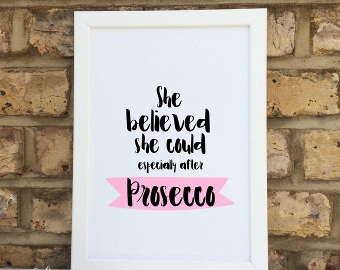 She believed she could especially after prosecco quote Print | Wall prints | Wall decor | Home decor | Print only | Typography