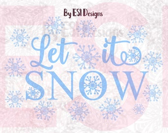 Let it Snow svg, Quote svg, Christmas svg cutting files, SVG, DXF, EPS, png,  for use with Silhouette Studio and Cricut Design Space.