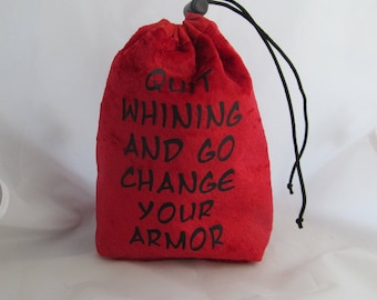 Dice Bag Pouch Velvet Dungeons and Dragons D&D RPG Role Playing Die Red Quit Whining and Go Change Your Armor Reversible Lined