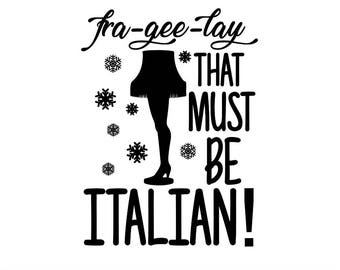 Leg Lamp SVG, Christmas SVG, Christmas Story SVG, Fra-gee-lay Svg, Must Be Italian Svg, Funny Christmas, Silhouette Cricut, svg, dxf eps png