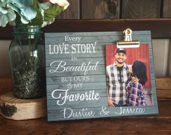 Personalized Picture Frame, Wedding Gift, Anniversary Gift, Housewarming Gift, Every Love Story,  8x10 Photo Board With Clip Display