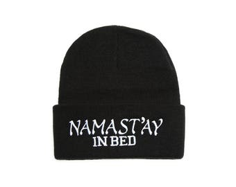Namaste In Bed Beanie, Namastay In Bed Hat, Yoga Gifts, Embroidered Beanie, Beanies with Words