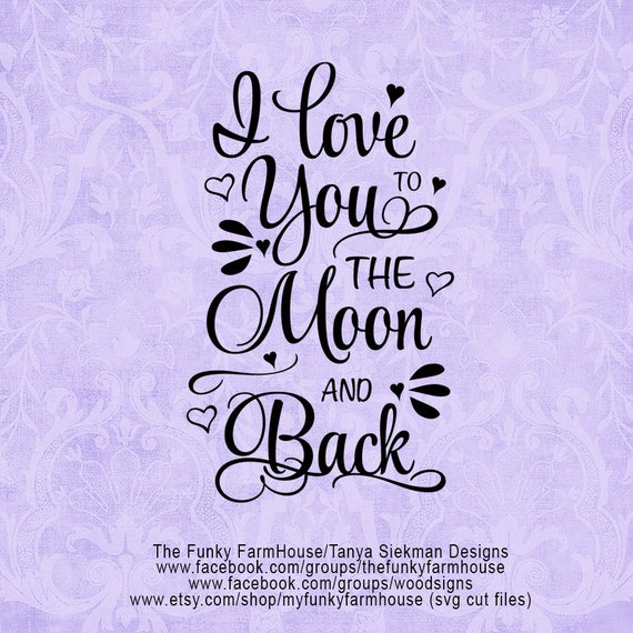 """SVG & PNG - """"I love you to the Moon and Back"""""""