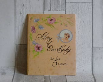 Vintage Book - Story of Our Baby - Margaret H Chesters