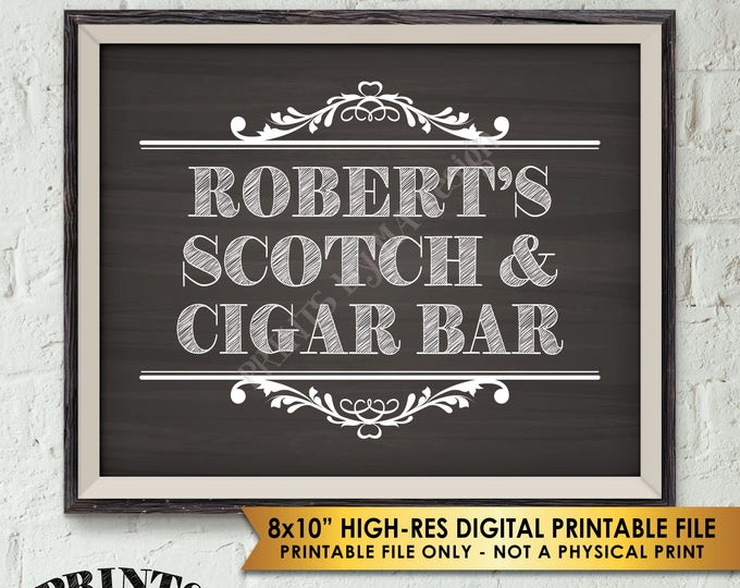 "Scotch and Cigar Bar Sign, Scotch & Cigar Sign, Scotch Sign, His Birthday Retirement, Man Cave Sign, PRINTABLE 8x10"" Chalkboard Style Sign"