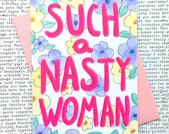 Nasty Woman, Nasty Woman Card, Such A Nasty Woman Card, Feminist Birthday Card, Funny Sister Birthday Card, Feminist Card Friend