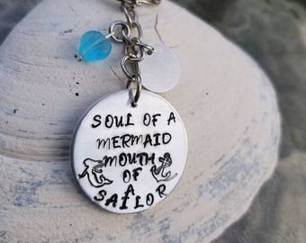 Soul of a Mermaid Mouth of a Sailor Keychain, Hand stamped aluminium, Personalized