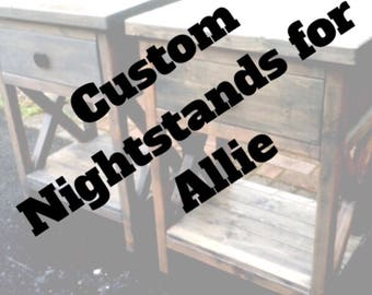 Custom Nightstands for Allie