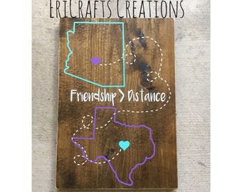 Friendship greater than distance state Wood Sign best friend going away gift