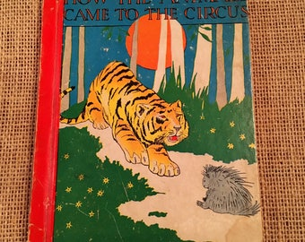 How The Animals Came To The Circus 1934 by Elizabeth Gale  Illustrated Published by Rand McNally & Co.