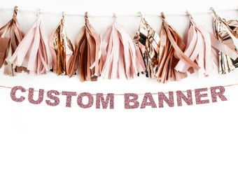 Custom Rose Gold Glitter Party Banner, Personalized Banner, Banner, Wedding, Bachelorette Photoshoot Party Banner