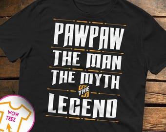 Shirt for Pawpaw, Custom Pawpaw, Personalized Pawpaw Shirt, Father's Day, Pawpaw Shirt, Pawpaw TShirt, Man Myth Legend, Christmas, Pawpaw