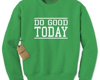 Do Good Today Adult Crewneck Sweatshirt