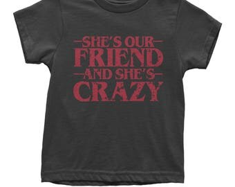 She's Our Friend And She's Crazy Youth T-shirt