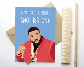 Time To Celebrate Another One - DJ Khaled - Dj Khaled Card - Celebrity Birthday Card - Funny Card - Music - Greeting Cards