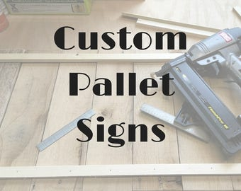 Custom Wood Sign, Pallet Sign, Personalized Wood Sign,  Wooden Sign,  Wooden Name Sign, Custom Sign, Pallet Wall Decor, Custom Rustic Sign