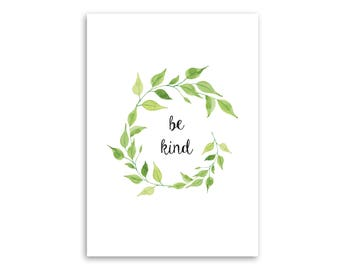 Be Kind - High Quality Print - Modern Wall Art - Home Decor - Typography - Calligraphy - Monochrome - Contemporary - Black & White - Ferns