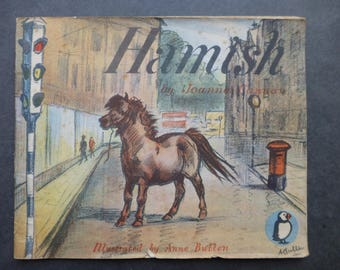 Hamish The Story of a Shetland Pony by Joanna Cannan - A Puffin Picture Book 1945