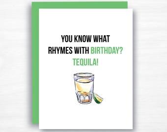 Tequila Birthday Card  - Funny Birthday Card - You What Rhymes with Birthday  - Friend Birthday Card - Tequila Card