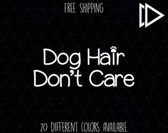 Dog Hair Don't Care Decal