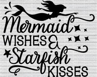 Mermaid Wishes SVG, Starfish Kisses SVG, Mermaid SVG, Mermaid Shirt Design, Mermaid Life svg, Beach svg. Mermaid Silhouette, Starfish Svg