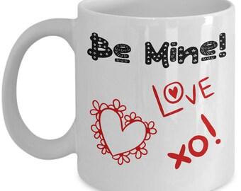 Be Mine Coffee Mug-Funny Coffee Mug-Valentines Day Coffee Cup-I Love You Gift