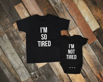 Mommy & Me Shirts - I'm So Tired, I'm Not Tired Set - Mommy And Me Matching Shirts - Momlife Shirt - Mom Shirt - Baby Shower Gift