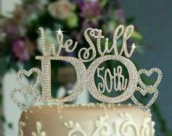 50TH OR 60th Anniversary Cake Topper hearts Set.Rhinestone Party decoration. Vow renewal. We Still Do .Wedding quote
