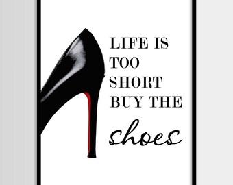 Life is too short buy the shoes, Shoe print, Fashion print, Minimalist, Digital art, Printable, Digital print Instant Download 11x14,16x20