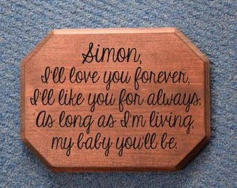 I'll love you forever, I'll like you for always. As long as I'm living, my baby you'll be - 9x12 Nursery/Kids/Baby's Room/Wall Art Sign.