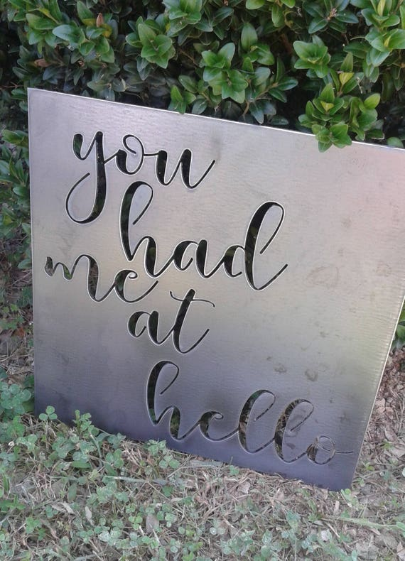 you had me at hello (MEDIUM), metal sign quote, custom quote metal sign